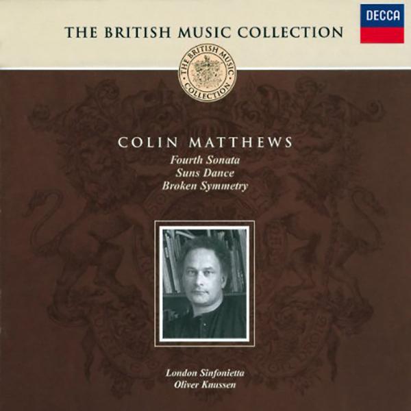 Colin Matthews: Fourth Sonata, Suns Dance, Broken Symmetry