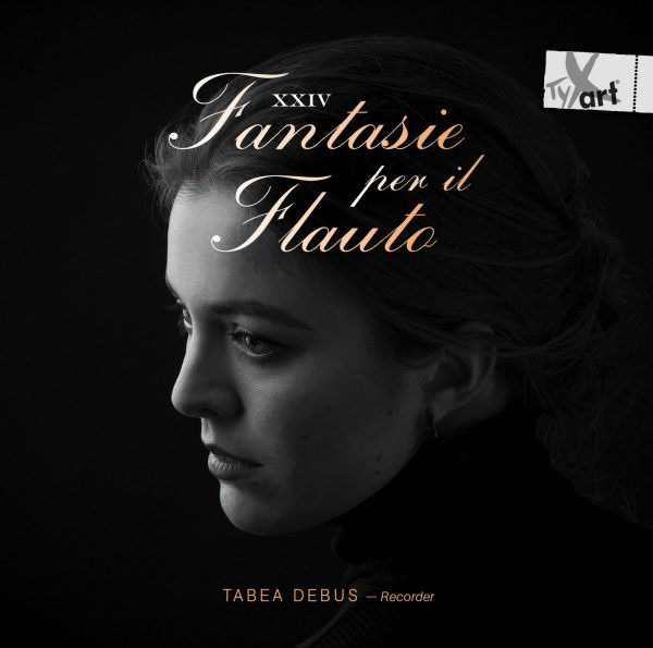 Portrait of Tabea Debus overset with the text 'XXIV Fantasie per il Flauto; Tabea Debus - Recorder